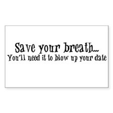Save your breath... Rectangle Decal