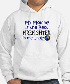 Best Firefighter In The World (Mommy) Hoodie