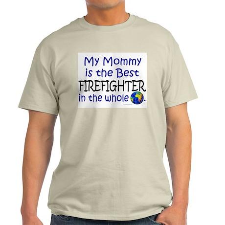 Best Firefighter In The World (Mommy) Light T-Shir