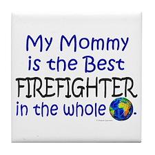 Best Firefighter In The World (Mommy) Tile Coaster