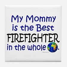 Best Firefighter In The World (Mommy) Tile Coaster