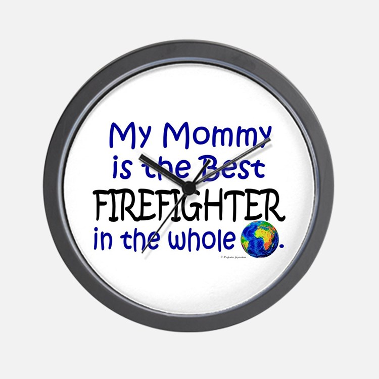Best Firefighter In The World (Mommy) Wall Clock