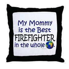 Best Firefighter In The World (Mommy) Throw Pillow