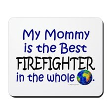 Best Firefighter In The World (Mommy) Mousepad