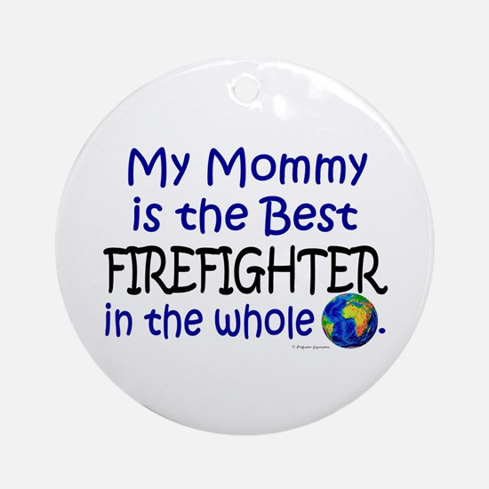 Best Firefighter In The World (Mommy) Ornament (Ro