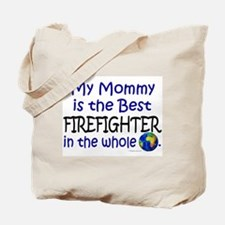 Best Firefighter In The World (Mommy) Tote Bag