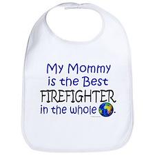 Best Firefighter In The World (Mommy) Bib