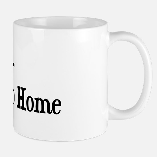 Shire Go Big Or Go Home Mug