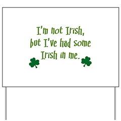 Irish In Me Yard Sign