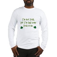 Irish In Me Long Sleeve T-Shirt