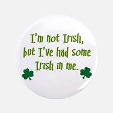 "Irish In Me 3.5"" Button"