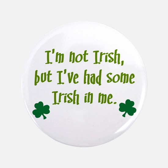 """Irish In Me 3.5"""" Button"""