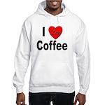 I Love Coffee (Front) Hooded Sweatshirt
