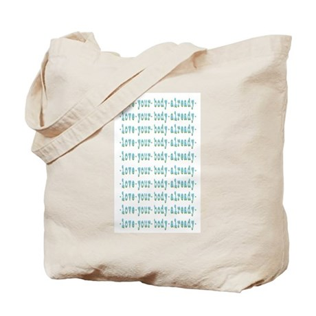 Love Your Body Already Tote Bag