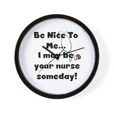 Nurse-Be Nice to Me Wall Clock