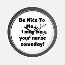 Nurse-Be Nice to Me Wall Clock
