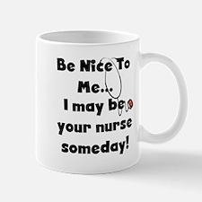 Nurse-Be Nice to Me Mug