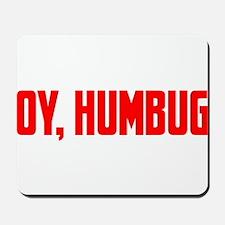 """""""Oy, Humbug"""" Mousepad"""