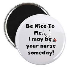 "Nurse-Be Nice to Me 2.25"" Magnet (10 pack)"