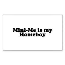 Mini-Me is my Homeboy Rectangle Decal