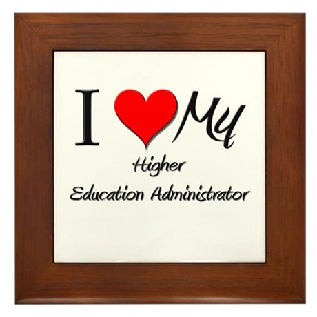 I Heart My Higher Education Administrator Framed T