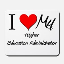 I Heart My Higher Education Administrator Mousepad