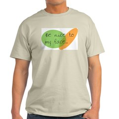 Be Nice to My Face Ash Grey T-Shirt
