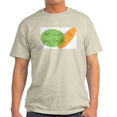 Be Nice to My Face Ash Grey T-Shirt