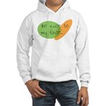 Be Nice to My Face Hooded Sweatshirt