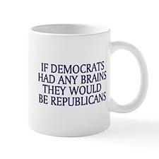 Democrats No Brains Mug