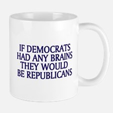 Democrats No Brains Mug