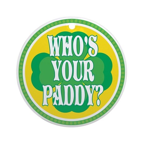 Who's Your Paddy Ornament (Round)