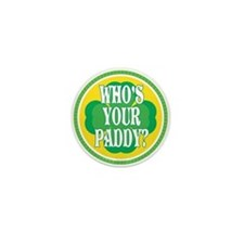 Who's Your Paddy Mini Button