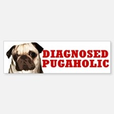 """Diagnosed Pugaholic"" Fawn Pug Bumper Bumper Bumper Sticker"