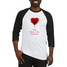 'Happy Valentine's Day Mutherfucker' Baseball Jers