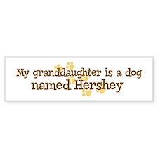 Granddaughter named Hershey Bumper Bumper Bumper Sticker