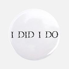 "I Did I DO: Newlywed 3.5"" Button"