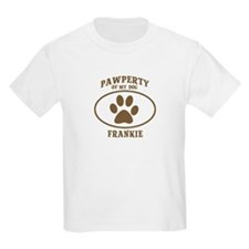 Pawperty of FRANKIE T-Shirt