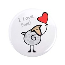 "I Love Ewe 3.5"" Button"