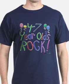 47 Year Olds Rock ! T-Shirt