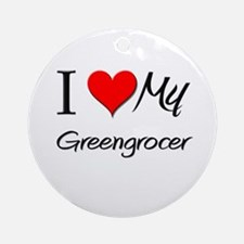 I Heart My Greengrocer Ornament (Round)