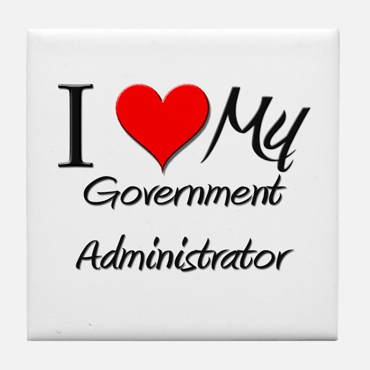 I Heart My Government Administrator Tile Coaster