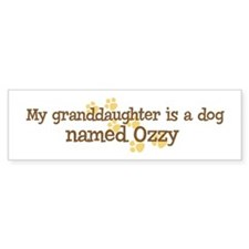 Granddaughter named Ozzy Bumper Bumper Bumper Sticker