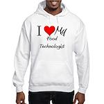 I Heart My Food Technologist Hooded Sweatshirt