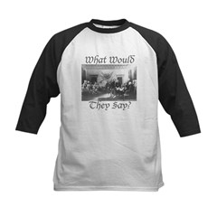 What Would They Say? Kids Baseball Jersey