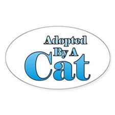 Adopted By A Cat Oval Decal