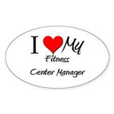 I Heart My Fitness Center Manager Oval Decal