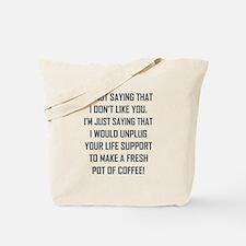 I'M NOT SAYING THAT... Tote Bag