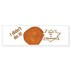 I DIDN'T DO IT! Whopheads Humorous Bumper Bumper Sticker