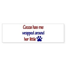 Cocoa - Has Me Wrapped Around Bumper Bumper Sticker